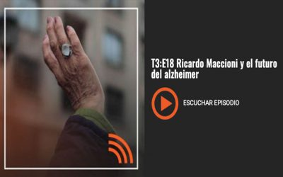 T13:E18 Ricardo Maccioni y el futuro del Alzheimer.