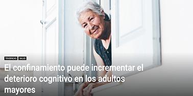 El confinamiento puede incrementar el deterioro cognitivo en los adultos mayores.